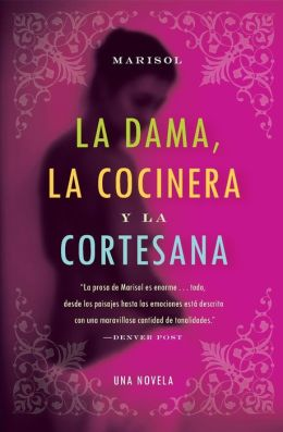 La dama, la cocinera, y la cortesana (The Lady, the Chef, and the Courtesan)