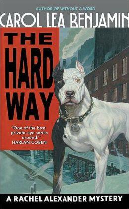 The Hard Way (Rachel Alexander and Dash Series #9)