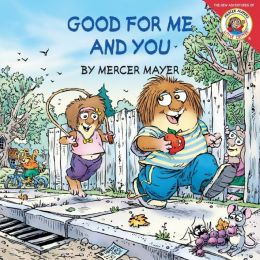 Good for Me and You (Little Critter Series)