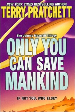 Only You Can Save Mankind (Johnny Maxwell Trilogy #1)
