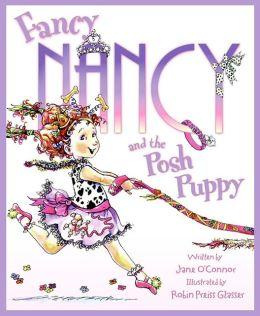 Fancy Nancy and the Posh Puppy (Fancy Nancy Series)