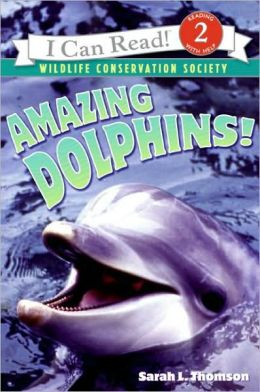 Amazing Dolphins! (I Can Read Series: Level 2)