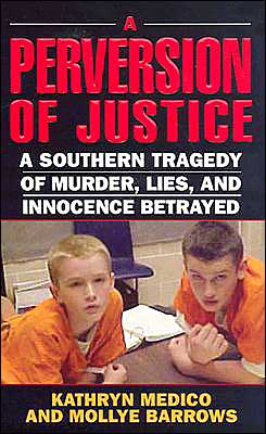 Perversion of Justice: A Southern Tragedy of Murder, Lies and Innocence Betrayed