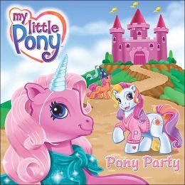 Pony Party (My Little Pony Series)