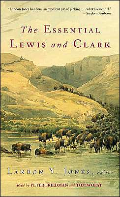 Essential Lewis and Clark: Unabridged Selections