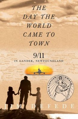 Day the World Came to Town: 9/11 in Gander, Newfoundland