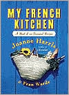My French Kitchen: A Book of 180 Treasured Recipes