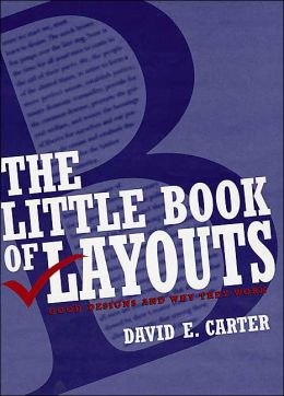 Little Book of Layouts: Good Designs and Why They Work