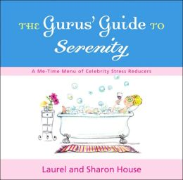 Gurus' Guide to Serenity: A Me-Time Menu of Celebrity Stress Reducers