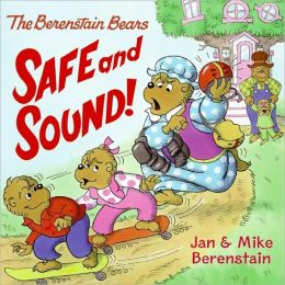 Safe and Sound! (Berenstain Bears Series)