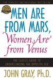 Book Cover Image. Title: Men Are from Mars, Women Are from Venus:  The Classic Guide to Understanding the Opposite Sex, Author: John Gray