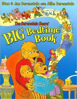 The Berenstain Bears' Big Bedtime Book (Berenstain Bears Series)