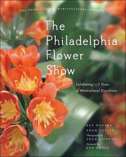 Philadelphia Flower Show: Celebrating 175 Years