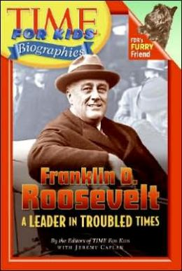 Time For Kids: Franklin D. Roosevelt: A Leader in Troubled Times