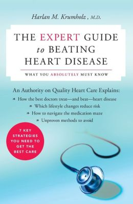 Expert Guide to Beating Heart Disease: What You Absolutely Must Know