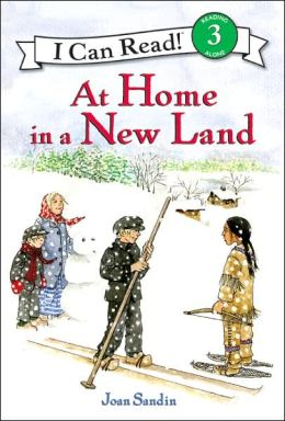 At Home in a New Land (I Can Read Book Series: Level 3)