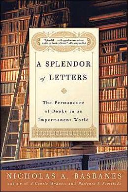 Splendor of Letters: The Permanence of Books in an Impermanent World