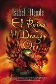 Book Cover Image. Title: El reino del dragon de oro (Kingdom of The Golden Dragon), Author: Isabel Allende