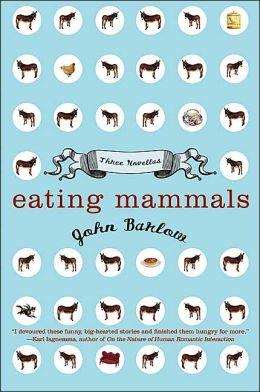 Eating Mammals: Three Novellas