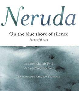 On the Blue Shore of Silence/Poems of the Sea a la Orilla Azul Del Silencio
