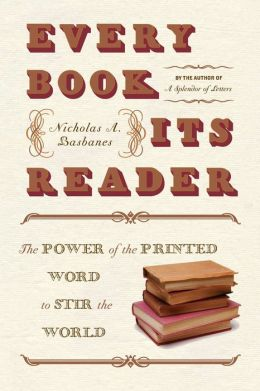 Every Book Its Reader: The Power of the Printed Word to Stir the World