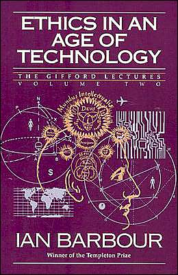 Ethics in an Age of Technology: Gifford Lectures, Volume Two Ian G. Barbour