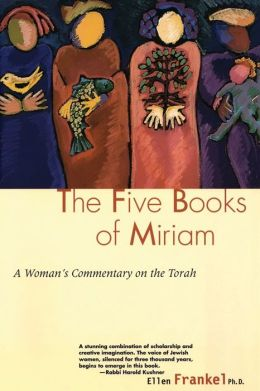 Five Books of Miriam: A Woman's Commentary on the Torah