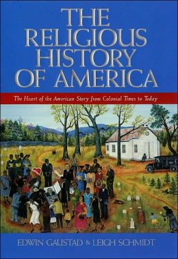 Religious History of America: The Heart of the American Story from Colonial Times to Today