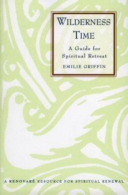 Wilderness Time: A Guide for Spiritual Retreat