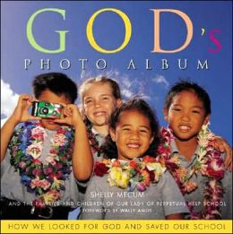 God's Photo Album: How We Looked for God and Saved Our School