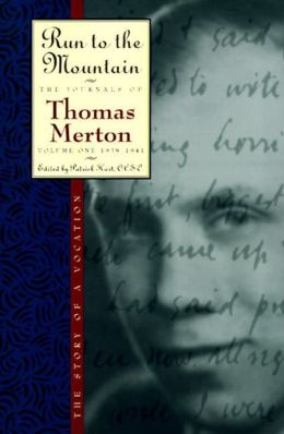 Run to the Mountain: The Story of a Vocation: The Journal of Thomas Merton, Volume 1: 1939-1941
