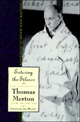 Entering the Silence: Becoming a Monk and Writer: The Journals of Thomas Merton, Volume Two: 1941-1952