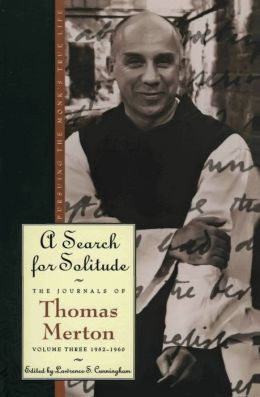 Search for Solitude: Pursuing the Monk's True Life: The Journals of Thomas Merton, Volume Three: 1952-1960