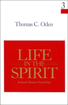 Life in the Spirit: Systematic Theology