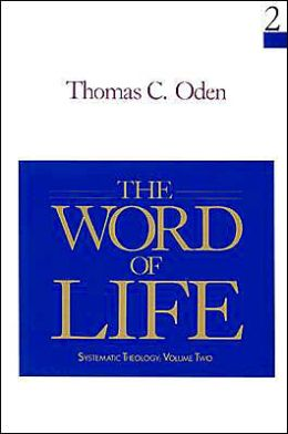Word of Life: Systematic Theology: Volume Two