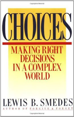 Choices: Making Right Decisions in a Complex World