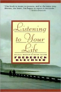 Listening to Your Life: Meditations with Frederick Buechner
