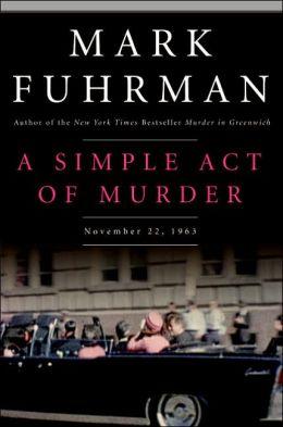 Simple Act of Murder: November 22, 1963