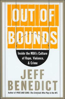 Out of Bounds: Inside the NBA's Culture of Rape, Assault, and Drug Use