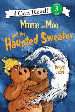 Minnie and Moo and the Haunted Sweater (I Can Read Book Series: Level 3)