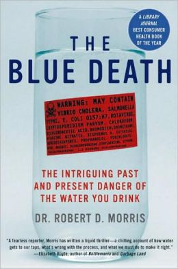 Blue Death: Disease, Disaster, and the Water We Drink