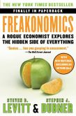 Book Cover Image. Title: Freakonomics:  A Rogue Economist Explores the Hidden Side of Everything, Author: Steven D. Levitt