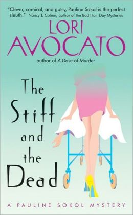Stiff and the Dead: A Pauline Sokol Mystery