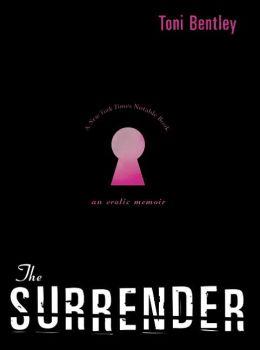 Surrender: An Erotic Memoir