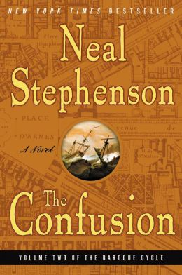 The Confusion (Baroque Cycle Series #2)