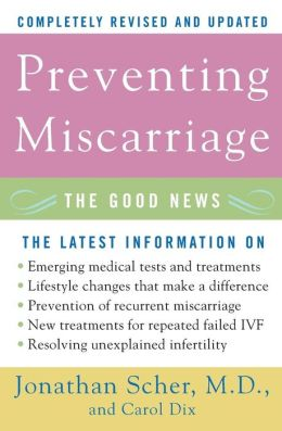 Preventing Miscarriage: The Good News (Revised Edition)