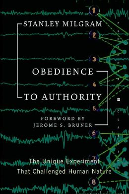 Obedience to Authority: The Unique Experiment That Challenged Human Nature(Perennial Classics Series)