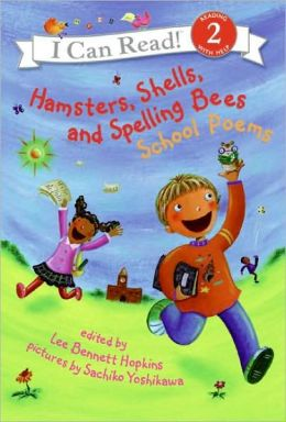 Hamsters, Shells, and Spelling Bees: School Poems (I Can Read Series: Level 2)