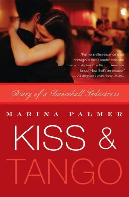 Kiss and Tango: Diary of a Dancehall Seductress