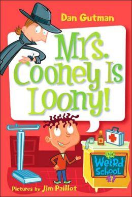 Mrs. Cooney Is Loony! (My Weird School Series #7)